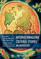 Internationalizing Cultural Studies: An…