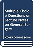 FLEMING: Multiple Choice Questions on Lecture Notes on General Surgery