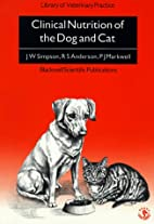 Clinical Nutrition of the Dog and Cat…