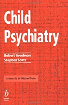 Child Psychiatry by Robert Goodman