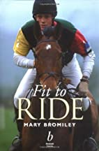 Fit to Ride by Mary W. Bromiley