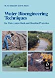 Schiechtl, H. M.: Water Bioengineering Techniques: for Watercourse Bank and Shoreline Protection