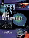 Alcamo, I. Edward: AIDS in the Modern World