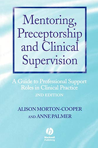 mentoring-preceptorship-and-clinical-supervision-a-guide-to-professional-roles-in-clinical-practice