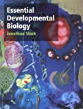 Slack, J. M. W.: Essential Developmental Biology