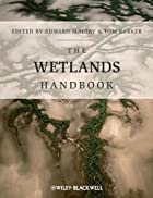 The Wetlands Handbook by Edward Maltby