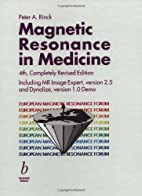 Magnetic Resonance in Medicine by Peter…