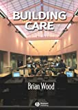 Wood, Brian: Building Care