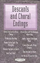 Descants and Choral Endings (Sheet Music) by…