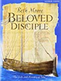 Beth Moore: Beloved Disciple: The Life & Ministry of John (Leader Guide)