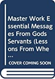 Henry Blackaby: Master Work Essential Messages From Gods Servants (Lessons From When God Speaks/ Spirit Fruit/ An Easter Lesson)