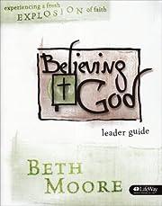 Believing God: Leader Guide av Beth Moore
