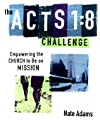The Acts 1: 8 Challenge by Nate Adams