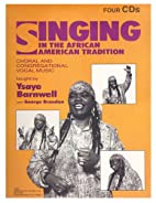 Singing in the African American Tradition…