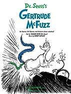 Dr. Seuss's Gertrude McFuzz [vocal score]…
