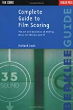 Complete Guide to Film Scoring by Richard…