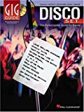 Hal Leonard Publishing Corporation: Disco Set: The Performance Guide for Bands (Gig Guides)