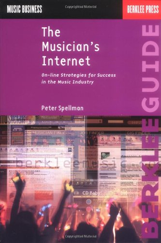 the-musicians-internet-online-strategies-for-success-in-the-music-industry-music-business