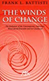Battisti, Frank L.: Winds of Change: The Evolution of the Contemporary American Wind Band/Ensemble and Its Conductor