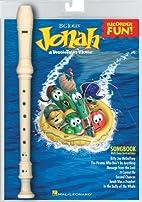 Recorder Fun! Big Idea's Jonah: A…