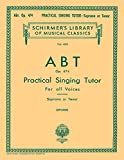 Abt Practical Singing Tutor, Op. 474 for all…