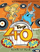 Top 40 Fun Facts, Rock and Roll:…