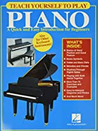 Teach Yourself to Play Piano: A Quick and…