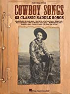 Cowboy Songs: 62 Classic Saddle Songs by Hal…