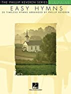 Easy Hymns: 20 Timeless Hymns (Phillip…