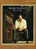 Schultz, Mark: Mark Schultz - Stories and Songs