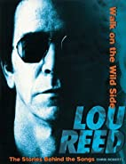 Lou Reed: The Stories Behind the Songs…