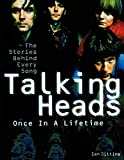 Gittins, Ian: Talking Heads: Once in A Lifetime, The Stories Behind Every Song