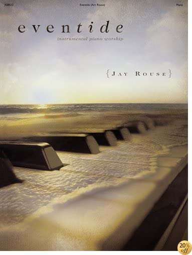 Eventide: Instrumental Piano Worship