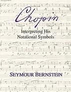 Chopin - Interpreting His Notational Symbols…
