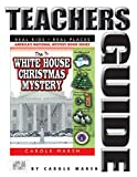 Carole Marsh: The White House Christmas Mystery (Real Kids, Real Places) (Teacher's Guide) (Carole Marsh Mysteries)