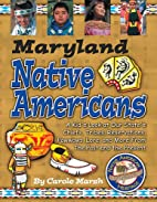 Maryland Native Americans: A Kid's Look…