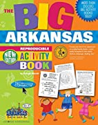 The Big Arkansas Activity Book! by Carole…