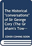 The Historical conversations of Sir George Cory