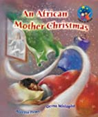 An African Mother Christmas by Gcina Mhlophe