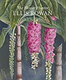 Fullerton, Patricia: The Flower Hunter: Ellis Rowan