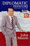 Mason, John: Diplomatic despatches: From a son to his mother