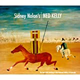 Bail, Murray: Sidney Nolan's Ned Kelly: The Ned Kelly Paintings in the National Gallery of Australia