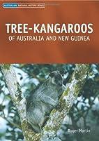 Tree-Kangaroos of Australia and New Guinea…