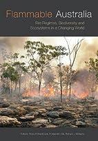 Flammable Australia: Fire Regimes,…