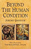 Griffith, Jeremy: Beyond the Human Condition