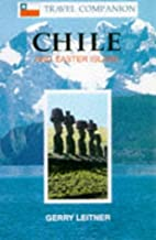 Chile and Easter Island: Travel Companion by…