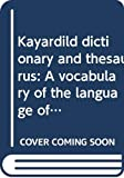 Nicholas Evans: Kayardild dictionary and thesaurus: A vocabulary of the language of the Bentinck Islanders, North-West Queensland