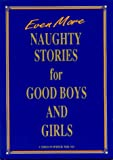 Milne, Christopher: Even More Naughty Stories for Good Boys and Girls