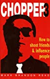 Read, Mark Brandon: How to Shoot Friends and Influence People (Chopper)