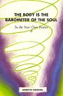The Body is the Barometer of the Soul, So Be…